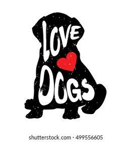Silhouette of the dog  with heart and lettering text Love Dogs. Vector illustration