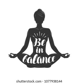 Silhouette of girl sitting in lotus pose. Yoga, meditation concept. Lettering vector illustration