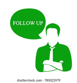 A silhouette of a man says. Business illustration with the inscription:follow up