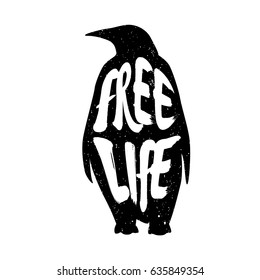 The silhouette of penguin with lettering text Free Life. Vector illustration.