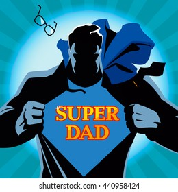 Silhouette of a superhero tearing his shirt. With the words super dad on his chest. Vector illustration