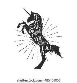 Silhouette of a unicorn with inscription lettering - If you can dream it, you can do it. Isolated on white background