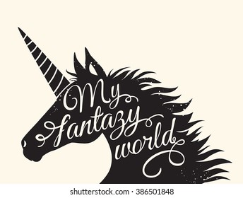"Silhouette of a unicorn with inscription ""My fantasy world"". Vector illustration."