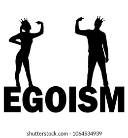 Silhouette vector of a narcissistic woman and a man with a crown on her head showing each finger on herself standing on the word egoism. The concept of narcissism and selfishness in society