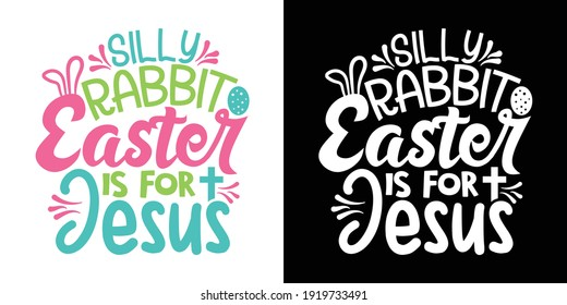 Silly Rabbit Easter Is For Jesus Printable Vector Illustration