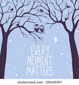Simple and beautiful card with trees silhouette at night with sample words - every moment matters