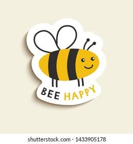 Simple card Bee Happy. Cartoon cute sticker Be Happy. Vector illustration.