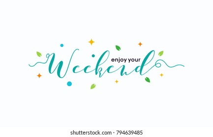 Royalty Free Enjoy Your Weekend Stock Images Photos Vectors