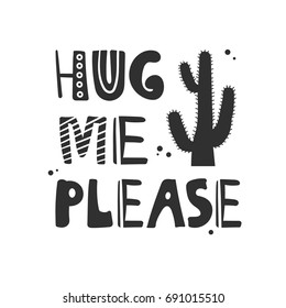 Simple illustration with cactuses and text, poster design. Black and white background vector. Hug me please, funny concept. Cartoon wallpaper