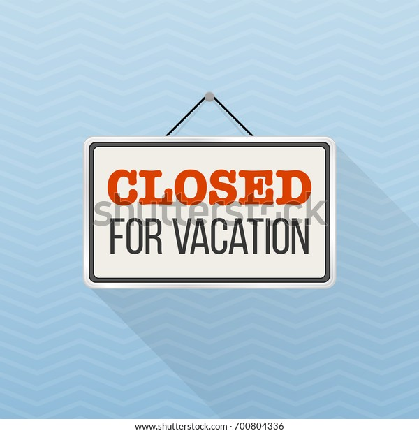 Closed For The Holiday Sign Template from image.shutterstock.com