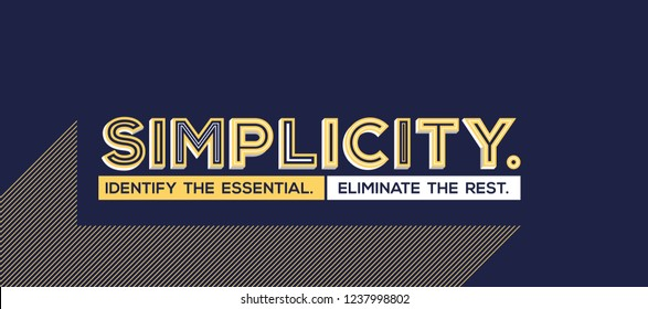 Simplicity quote in modern typography. Famous quote in geometric style. Concept of simplicity for wall graphics and typography poster.