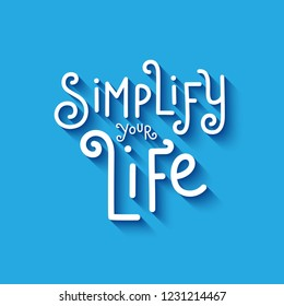 SIMPLIFY YOUR LIFE hand lettering banner