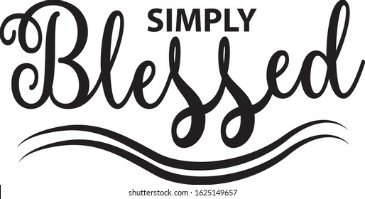 simply Blessed Eps Vector File for tshirt design and many other