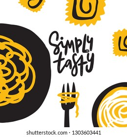 Simply tasty. Hand lettering and funny illustration of italian food. Menu template. Vector,