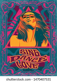Sing, Dance, Love Psychedelic Art Poster 1960s, 1970s Style, Vintage Colors, Decorative Background, Grunge Texture Pattern