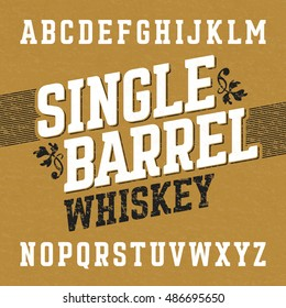 Single barrel whiskey label font with sample design. Ideal for any labels design in vintage style such as whiskey, absinthe, scotch, gin, rum or bourbon. Vector illustration.
