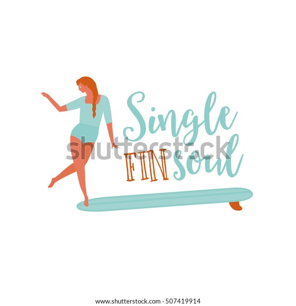 Single fin longboard surfing illustration with balancing surfer girl. Surfing text quote poster with surfer girl on a longboard rides a wave. Poster in retro style.