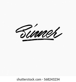Sinner. Ink hand lettering. Modern brush calligraphy. Handwritten phrase. Inspiration graphic design typography element. Cool simple vector sign.