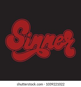 Sinner. Vector typography slogan with handwritten lettering. Template for card, poster, banner, print for t-shirt, pin and badge.