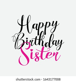 Sister Quote. Sister Forever hand drawn vector lettering. Motivation quote. Feminism slogan and background colour. In sisters we trust. Happy birthday sister.