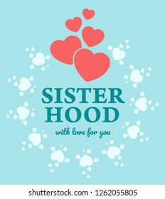 Sisterhood in the circle of hearts. With love for you. Vector eps