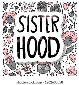 Sisterhood concept. sticker quote with woman characters and symbols. Handwritten lettering with decoration. Vector color illustration.