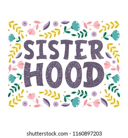 Sisterhood inscription. Vector hand lettered phrase.