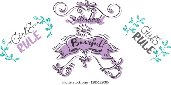 Sisterhood is powerful, girls rule. Lettering with decor elements isolated on white background. Feminism quote. Motivational slogan for prints, Tshirts design, posters, cards.The concept female power
