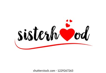 sisterhood word text with red love heart suitable for logo or typography design