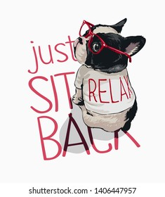 sit back slogan with cartoon dog in red glasses and relax t shirt illustration