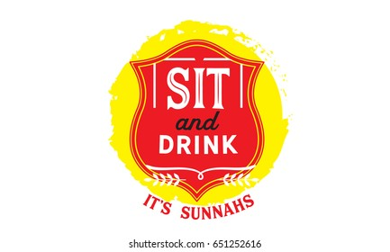 Sit and DRINK. it's sunnahs