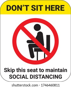 Don't sit here sign. Skip this seat to maintain Social Distancing. Sign for chair, seat, shuttle bus, subway, railway, tram, train or waiting area.