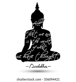 """Sitting Buddha silhouette with quote """"All that we are is the result of what we have thought""""on white background"""