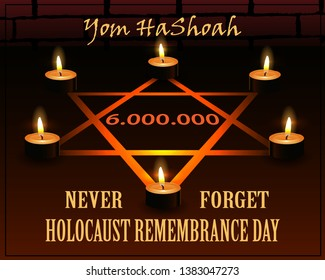 six burning candles and David star with the number of six million Jews who perished in the Holocaust, and inscriptions: Yom Ha Shoah, never forget and Holocaust Remembrance Day