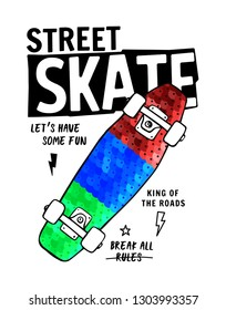 Skate board vector illustrations with sequins and cool slogans for t-shirt print and other uses.