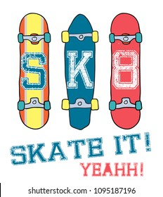 Skate board vector illustrations for t-shirt print , textiles, prints,  other uses. Cool grunge print