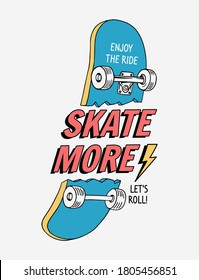 Skateboard vector illustrations with cool slogans for t-shirt print and other uses. Skate all day text.
