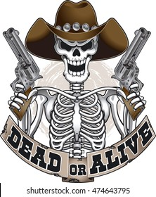 skeleton wearing hat and guns, banner with text dead or alive