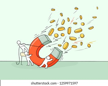 Sketch of finance concept . Doodle cute miniature of teamwork and big magnet. Hand drawn cartoon vector illustration with money, coins, gold.