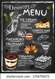 Sketch hand drawn poster of dessert menu with sketch cake, ice cream, gelato, tiramisu, cheesecake, croissant, macaron. Background for cafe menu, restaurant. Vector illustration, blackboard.