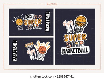 Sketch illustration for basketball on a dark background. Sports hand drawing typography design. Print for t-shirts, flyers, scrapbook, children's parties, cards. Super star, just play, slogan.