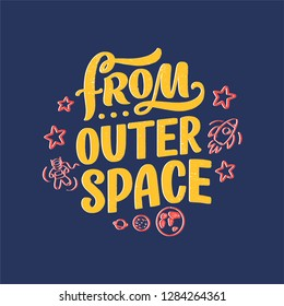 Sketch lettering quote about space for textile design and print . Modern trendy kids concept. Doodle illustration. Hand drawn card. Vector typography poster.
