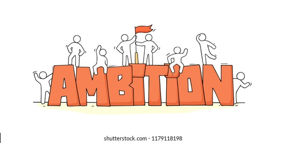Sketch of little people with word Ambition. Doodle cute miniature scene about work. Hand drawn cartoon vector illustration.