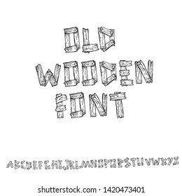 Sketch old wooden font. Handdrawn wood type letters and numbers. Vector illustration.