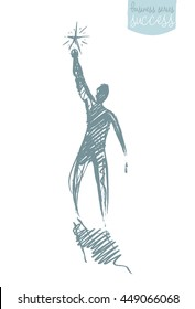 Sketch of a person, reaching star. Leadership, opportunities, growth. Concept vector illustration
