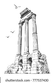 Sketch of remains of pillars of temple of Castor and Pollux in Roman Forum with seagulls flying around, Rome, Italy. Hand drawn vector illustration, December 18, 2017