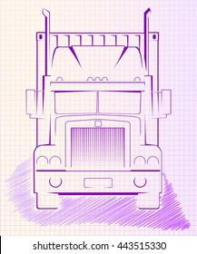 Sketch of the truck with the container on a sheet from a school notebook (front view). Vector illustration.