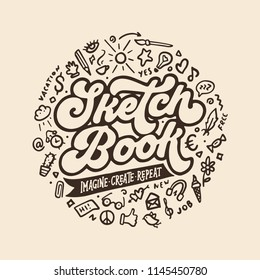 Sketchbook cover hand drawn design. Doodle style elements collection. Retro looking typography lettering inscription. Motivational quote. Imagine create inspire. Vector vintage illustration.