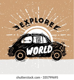 Sketched old Car. Explore the World lettering. Paper background