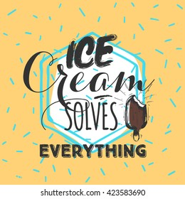 Sketched Quotes - Ice Cream solves everything. Yellow background